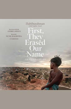 First, They Erased Our Name: A Rohingya Speaks, Habiburahman