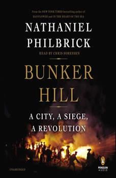 Bunker Hill: A City, a Siege, a Revolution, Nathaniel Philbrick