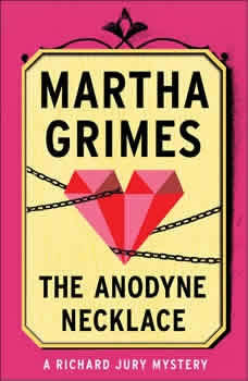 The Anodyne Necklace, Martha Grimes