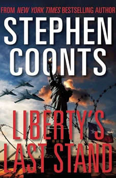 Liberty's Last Stand, Stephen Coonts