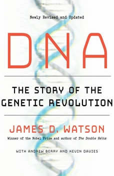 DNA: The Story of the Genetic Revolution, James D. Watson
