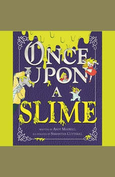 Once Upon a Slime, Andy Maxwell