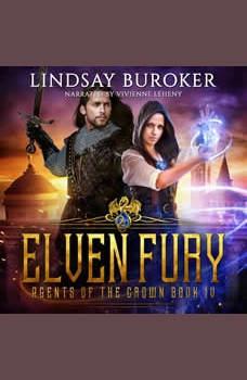 Elven Fury: Agents of the Crown, Book 4, Lindsay Buroker