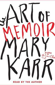 The Art of Memoir, Mary Karr