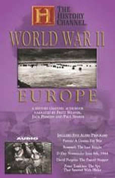 World War II: Europe: A History Channel Audiobook, The History Channel