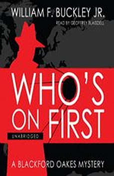 Who's on First: A Blackford Oakes Mystery, William F. Buckley Jr.