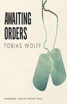 Awaiting Orders, Tobias Wolff
