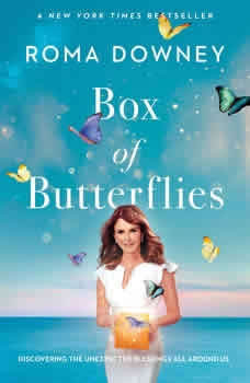 Box of Butterflies: Discovering the Unexpected Blessings All Around Us, Roma Downey