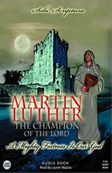 Martin Luther: The Champion of the Lord,  Solemn Appeal Ministries