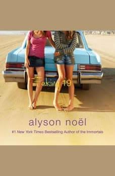 Faking 19, Alyson Noel