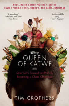 The Queen of Katwe: A Story of Life, Chess, and One Extraordinary Girl, Tim Crothers