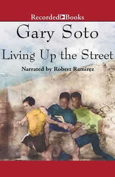 Living Up the Street, Gary Soto