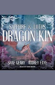 Dragon Kin: Sapphire & Lotus, Audrey Faye