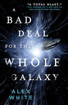 A Bad Deal for the Whole Galaxy, Alex White