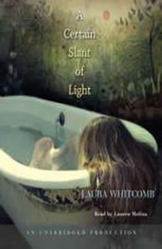 A Certain Slant of Light, Laura Whitcomb