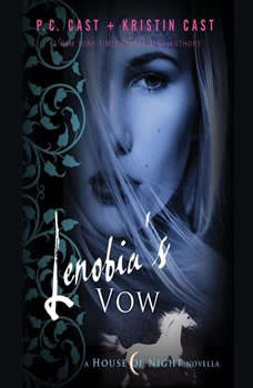Lenobia's Vow: A House of Night Novella A House of Night Novella, P. C. Cast