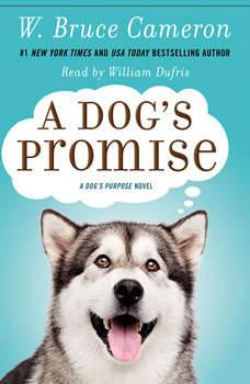 A Dog's Promise: A Novel, W. Bruce Cameron