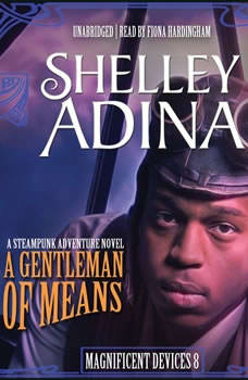 A Gentleman of Means: A Steampunk Adventure Novel A Steampunk Adventure Novel, Shelley Adina