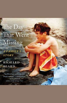 The Day That Went Missing: A Family's Story, Richard Beard
