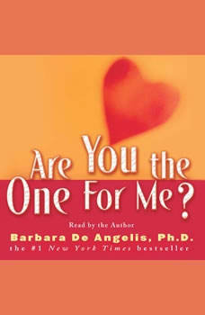 Are You the One for Me?: Knowing Who's Right and Avoiding Who's Wrong, Barbara De Angelis