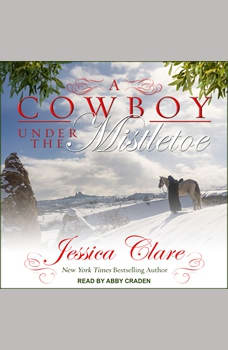 A Cowboy Under the Mistletoe, Jessica Clare