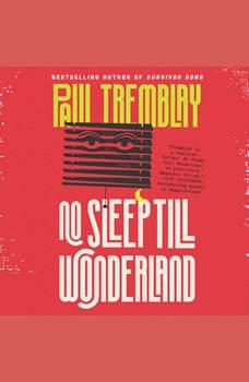 No Sleep Till Wonderland: A Novel, Paul Tremblay