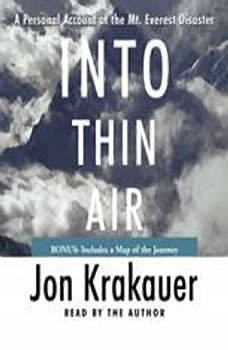 Into Thin Air: A Personal Account of the Mt. Everest Disaster A Personal Account of the Mt. Everest Disaster, Jon Krakauer