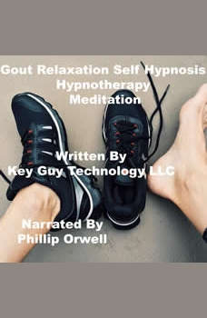 Gout Relaxation Self Hypnosis Hypnotherapy Meditation, Key Guy Technology LLC