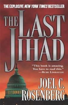 The Last Jihad, Joel C. Rosenberg