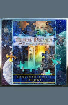 Orphan Dreamer and the Missing Arrowhead: A Novella, J. Nell Brown
