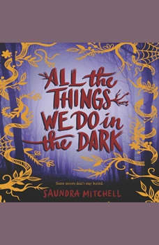All the Things We Do in the Dark, Saundra Mitchell