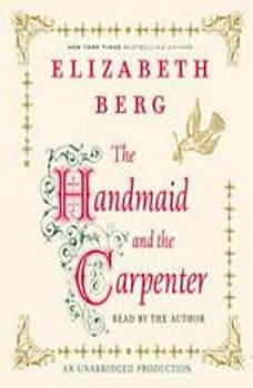The Handmaid and the Carpenter, Elizabeth Berg