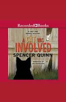 A Cat Was Involved: A Chet and Bernie Mystery Short Story A Chet and Bernie Mystery Short Story, Spencer Quinn