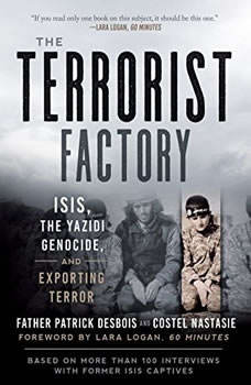The Terrorist Factory: ISIS, the Yazidi Genocide, and Exporting Terror, Father Patrick Desbois
