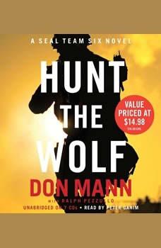 Hunt the Wolf: A SEAL Team Six Novel, Don Mann
