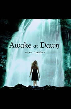 Awake at Dawn, C. C. Hunter