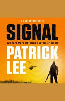 Signal: A Sam Dryden Novel A Sam Dryden Novel, Patrick Lee
