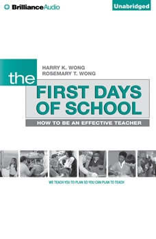 The First Days of School: How to Be an Effective Teacher, 4th Edition How to Be an Effective Teacher, 4th Edition, Harry K. Wong