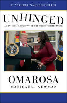 Unhinged: An Insider's Account of the Trump White House An Insider's Account of the Trump White House, Omarosa Manigault Newman