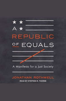A Republic of Equals: A Manifesto for a Just Society, Jonathan Rothwell