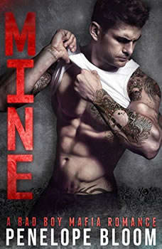 Mine: A Bad Boy Mafia Romance, Penelope Bloom