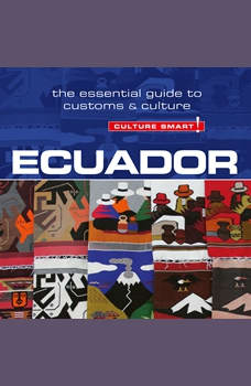 Ecuador - Culture Smart!: The Essential Guide to Customs & Culture, Russel Maddicks