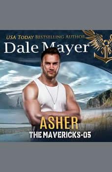 Asher: Book 5: The Mavericks, Dale Mayer