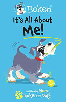 Boken The Dog - It's All About Me!