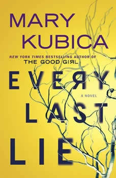 Every Last Lie: A Gripping Novel of Psychological Suspense, Mary Kubica