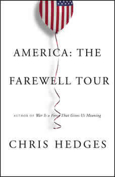 America: The Farewell Tour, Chris Hedges