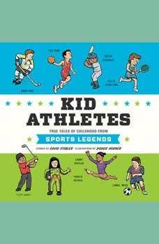 Kid Athletes: True Tales of Childhood from Sports Legends, David Stabler