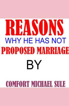 Reasons Why He Has Not Proposed Marriage, Comfort Michael Sule
