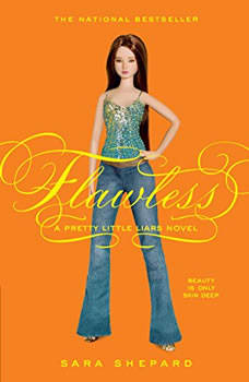 Pretty Little Liars #2: Flawless, Sara Shepard