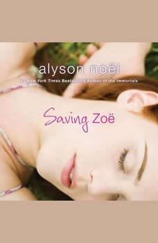 Saving Zoe, Alyson Noel